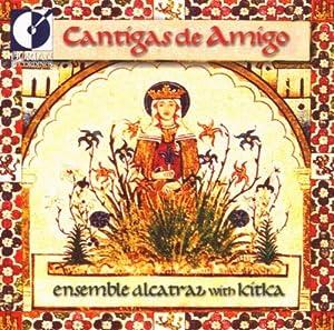 Cantigas de Amigo (Songs for a Friend)