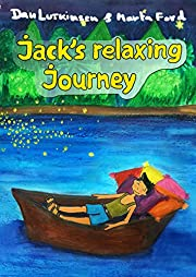 Jack's Relaxing Journey: -A New kind of Bedtime Stories