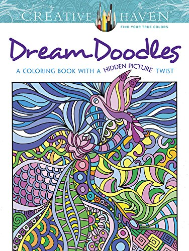 Creative Haven Dream Doodles: A Coloring Book with a Hidden Picture Twist (Creative Haven Coloring Books) - Kathy Ahrens