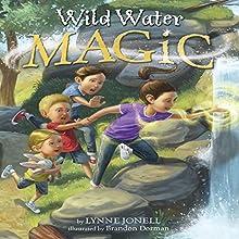 Wild Water Magic (       UNABRIDGED) by Lynne Jonell Narrated by Vanessa Johansson