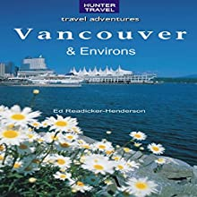 Vancouver & Its Environs: Travel Adventures (       UNABRIDGED) by Ed Readicker-Henderson Narrated by Abbi Fox