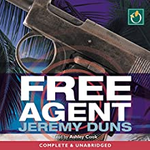 Free Agent: Paul Dark Trilogy, Book 1 (       UNABRIDGED) by Jeremy Duns Narrated by Ashley Cook
