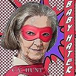 Baby Hater | C.V. Hunt