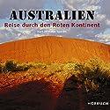 Australien: Reise durch den Roten Kontinent Hörbuch von Karl-Wilhelm Specht Gesprochen von: Alexander Senger