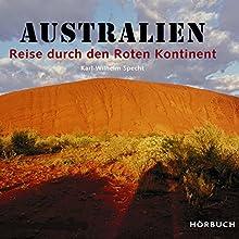 Australien: Reise durch den Roten Kontinent (       ungekürzt) von Karl-Wilhelm Specht Gesprochen von: Alexander Senger