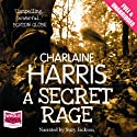 A Secret Rage (       UNABRIDGED) by Charlaine Harris Narrated by Johanna Parker