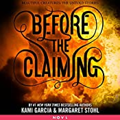 Before the Claiming | Kami Garcia, Margaret Stohl