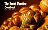 The Bread Machine Cookbook (Nitty Gritty Cookbooks) (1558670254) by German, Donna Rathmell