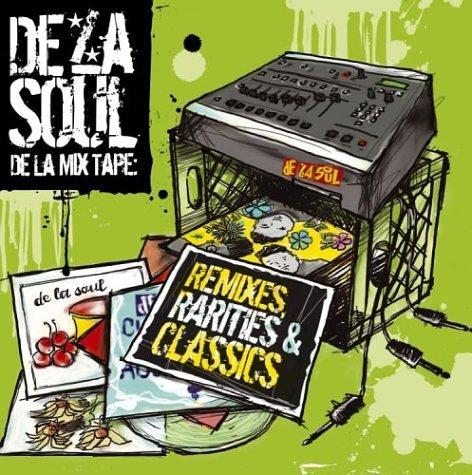 De La Soul - De La Mix Tape: Remixes, Rarities and Classics - Zortam Music