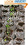 Bug control for Vegetable Gardens
