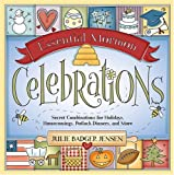 Essential Mormon Celebrations: Secret Combinations for Holidays, Homecomings, Potluck Dinners, and More