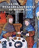 img - for La vie dans les campagnes au Moyen Age    travers les calendriers book / textbook / text book