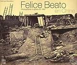echange, troc Annie-Laure Wanaverbecq - Felice Beato en Chine : Photographier la guerre en 1860