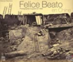 Felice Beato en Chine : Photographier...
