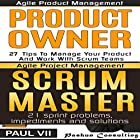 Agile Product Management Box Set: Product Owner: 27 Tips & Scrum Master: 21 Sprint Problems, Impediments and Solutions Hörbuch von  Paul Vii Gesprochen von: Randal Schaffer