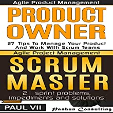 Agile Product Management Box Set: Product Owner: 27 Tips & Scrum Master: 21 Sprint Problems, Impediments and Solutions Audiobook by  Paul Vii Narrated by Randal Schaffer