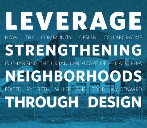 Leverage: Strengthening Neighborhoods through Design