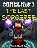 The Last Sorcerer - A Minecraft Novella