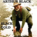 Black Gold | Arthur Black