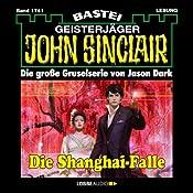 Die Shanghai-Falle (John Sinclair 1741) | Jason Dark