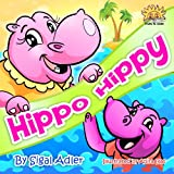 "Children books:""Hippo Hippy"" (easy to read collection) Great: children book for beginner readers and before bedtime,""funny story""nursery rhymes book (picture books Series)"