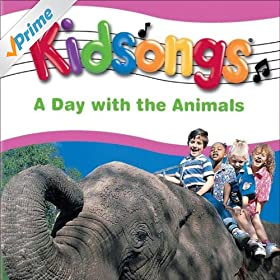Amazon.com: Kidsongs: A Day With The Animals: Kidsongs: MP3 Downloads