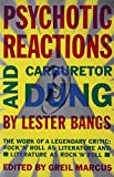 Psychotic Reactions and Carburetor Dung: The Work of a Legendary Critic: Rock'N'Roll as Literature and Literature as Rock 'N'Roll (0679720456) by Bangs, Lester