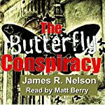 The Butterfly Conspiracy | James R. Nelson