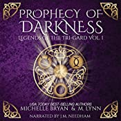 Prophecy of Darkness: Legends of the Tri-Gard, Book 1 | [M. Lynn, Michelle Bryan]