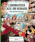 echange, troc Hélène Lasserre, Gilles Bonotaux - L'Ordinateur aux 100 romans