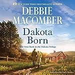 Dakota Born: The Dakota Series, #1 | Debbie Macomber