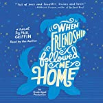 When Friendship Followed Me Home | Paul Griffin