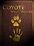 Coyote: by Wyatt Widmer