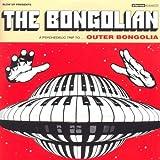 echange, troc The Bongolian - Outer Bongolia