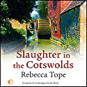 Slaughter in the Cotswolds Audiobook by Rebecca Tope Narrated by Caroline Lennon