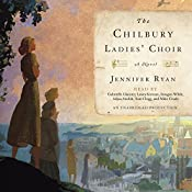 The Chilbury Ladies' Choir: A Novel | [Jennifer Ryan]