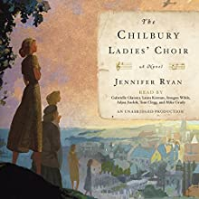 The Chilbury Ladies' Choir: A Novel | Livre audio Auteur(s) : Jennifer Ryan Narrateur(s) : Gabrielle Glaister, Laura Kirman, Imogen Wilde, Adjoa Andoh, Tom Clegg, Mike Grady