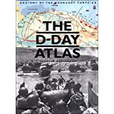The D-Day Atlas: Anatomy of the Normandy Campaignby Charles Messenger