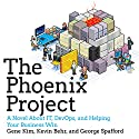 The Phoenix Project: A Novel About IT, DevOps, and Helping Your Business Win (       UNABRIDGED) by Gene Kim, Kevin Behr, George Spafford Narrated by Chris Ruen