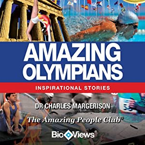 Amazing Olympians: Inspirational Stories | [Charles Margerison]