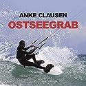 Ostseegrab Hörbuch von Anke Clausen Gesprochen von: Antje Temler