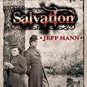 Salvation Audiobook by Jeff Mann Narrated by Jeff Bratz