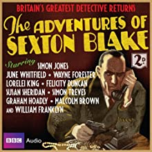 The Adventures of Sexton Blake (       UNABRIDGED) by Dirk Maggs Narrated by Simon Jones, Wayne Forester, June Whitfield