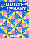 Even More Quilts For Baby (1564772829) by Reikes, Ursula