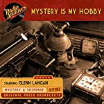 Mystery Is My Hobby |  Mutual Radio Network