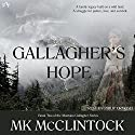 Gallagher's Hope: Book Two of the Montana Gallagher Series (       UNABRIDGED) by MK McClintock Narrated by Alan Philip Ormond