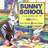 Bunny School: A Learning Fun-for-All (0060575085) by Walton, Rick