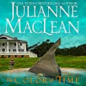 The Color of Time (       UNABRIDGED) by Julianne MacLean Narrated by Samara Naeymi
