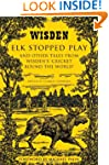 Elk Stopped Play: And Other Tales fro...