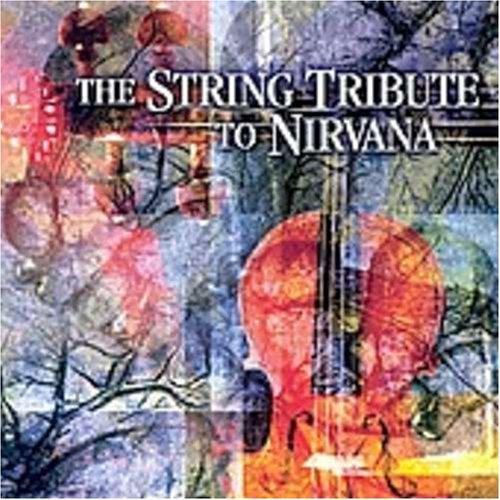 Nirvana - String Quartet Tribute to Nirvana - Zortam Music